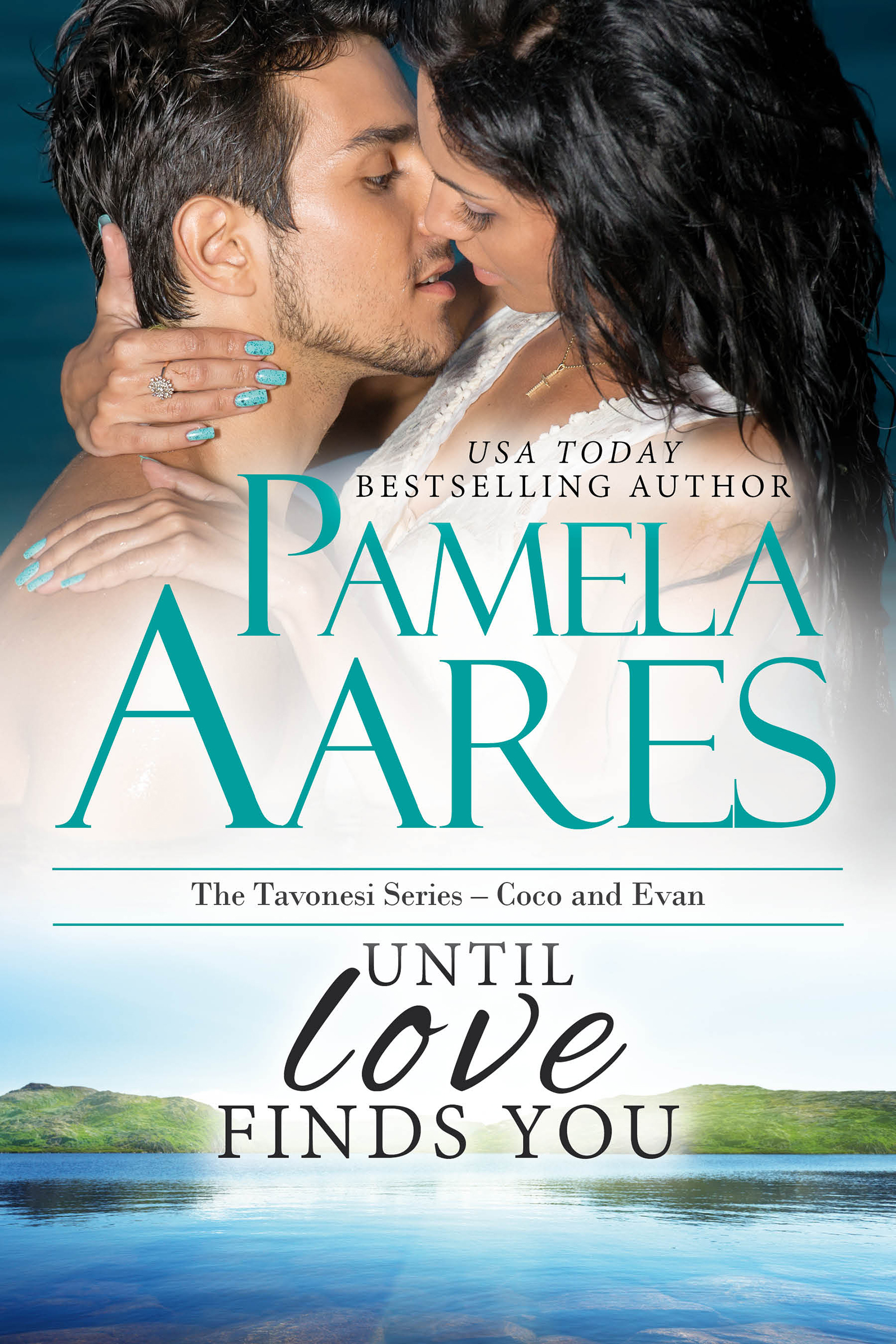 Until Love Finds You (The Tavonesi Series, #10) by Pamela Aares