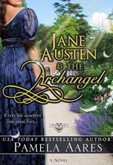Jane Austen and the Archangel - The Angels Come to Earth Series, Book 1 - by Pamela Aares