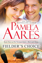 Fielder's Choice - The Tavonesi Series, Book 3 - by Pamela Aares